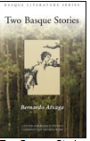 Two Basque Stories was recently published by the Center for Basque Studies.